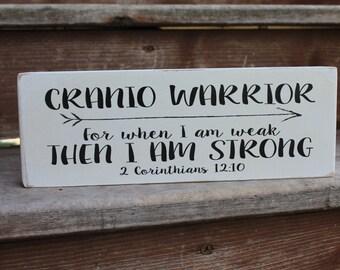 "2 Corinthians 12:10 - CRANIO WARRIOR - ""For when I am weak then I am strong."""