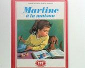 Martine à la maison (1974) by Gilbert Delahaye, Marcel Marlier - Vintage French Children Book