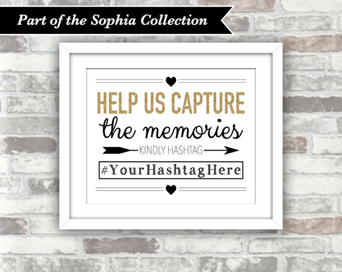 PRINTABLE Digital File - SOPHIA Collection - Personalised Wedding Hashtag Social Media Sign - Gold Black - Capture The Memories - 8x10