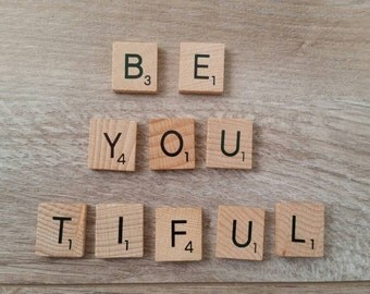 "Scrabble tiles - ""Be-you-tiful"""