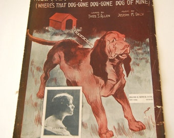 Antique Sheet Music, What Dye Mean You Lost Yer Dog