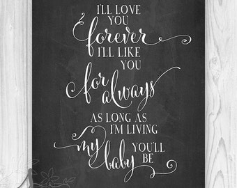 Baby Gift - I'll Love You Forever I'll Like You For Always Art Print
