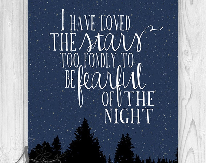 I Have Loved The Stars Too Fondly To Be Fearful Of The Night Art Print, SARAH WILLIAMS Quote, I Have Loved the Stars Typography Art