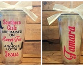 Southern Girl, 16 ounce Double Walled Acrylic Tumbler, Sweet Tea and Jesus, Great Gift for all Occasions