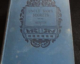 1898 Book - Uncle Sam's Secrets - by Austun -A story of National Affairs for the Youth of the Nation - Estate find! - Appletons Home Reading