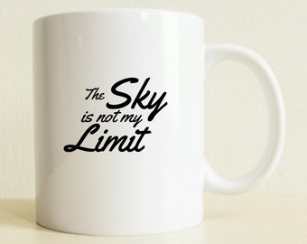 Sky Is Not My Limit Mug | Graduation Gift | College Student Gift | High School Student | Motivation | Inspiration | Gift for Her | Quote