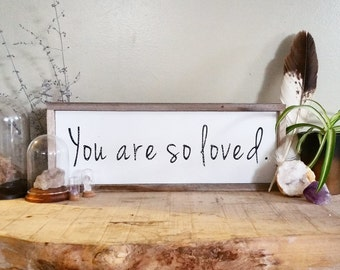 You are so loved reclaimed wood painted sign
