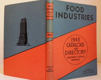 Food Industries 1945 Catalogs and Directory Equipment Supplies Materials, Published by Food Industries McGraw Hill