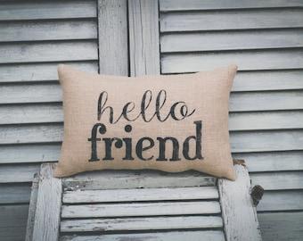 Hello Friend pillow, small pillow, pillow decor, home decor, burlap decor, burlap pillow 14x9 pillow