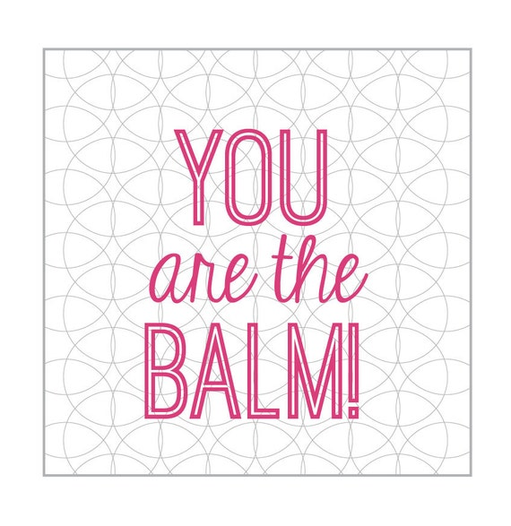 Selective image inside you're the balm printable