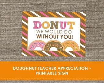 Doughnut Teacher Appreciation - Printable Sign