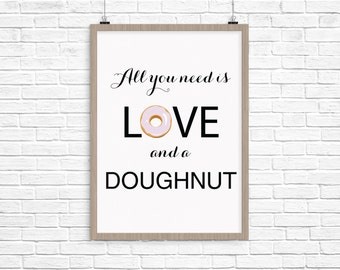 All You Need is Love and a Doughnut Print - Instant Download, DIY Print File 8x10
