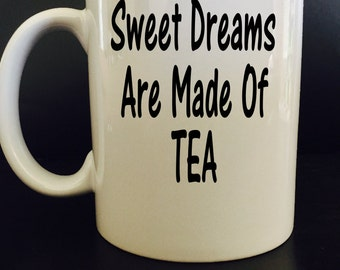 Sweet dreams are made of tea mug - tea mug - funny mug - tea cup