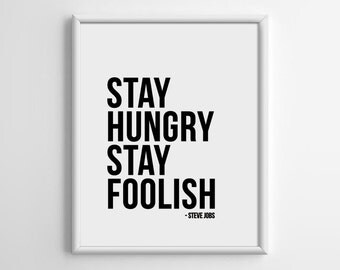 Stay Hungry Stay Foolish, Printable Quotes, Typography Printable, Scandinavian, Motivational, Digital Download, 5x7 8x10 11x14 16x20, A033