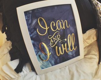 I can and I will gold foil print