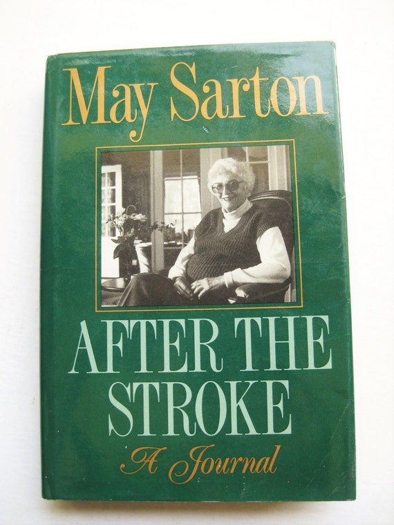 """May Sarton's """"After the Stroke"""" hardback First Edition. 1988. Poets. Memoir."""