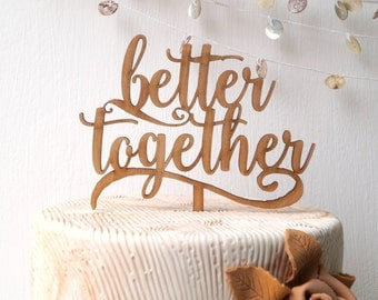 Better together cake topper, wedding cake topper, rustic cake topper, wooden cak topper, your wood choice