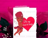 Plies Bust it Baby Valentine's Day Card (Will not arrive in time for Valentine's Day 2/14/2016)