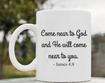 Slap-Art™ Come near to God, and He will come near to you. James 4:8   11oz coffee mug cup
