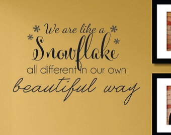 Slap-Art™ We are like a snowflake all different in our own... Wall Art Decal Sticker lettering saying uplifting inspirational quote verse