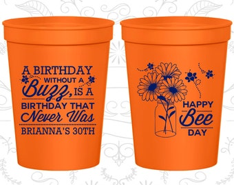 A Birthday with a a buzz is a birthday that never was, Birthday Cups, Happy Bee Day, Birthday Party Cups (20255)