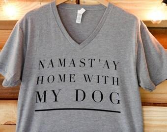 Namast'ay Home With My Dog- Short Sleeve V Neck- SIZE LARGE