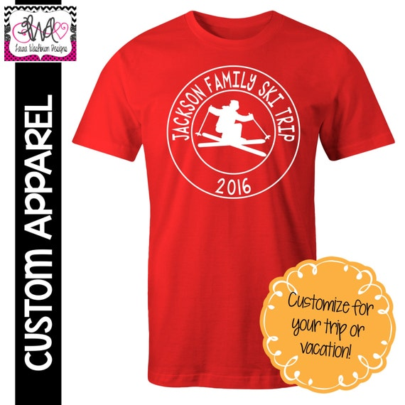 Custom apparel custom vacation t shirt family vacation ski for Custom t shirts family vacation