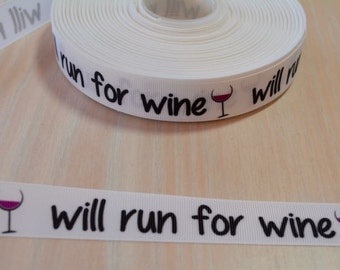 7/8 inch Grosgrain Ribbon - Will Run for Wine, Running