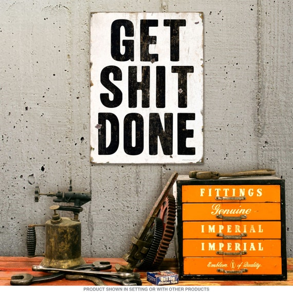 get shit done motivational office sign 56134