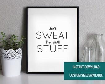 Black and White Quote Art | Instant Download | Dont Sweat the Small Stuff Art | Home Decor | Minimalist Quote Decor | Customizable Art