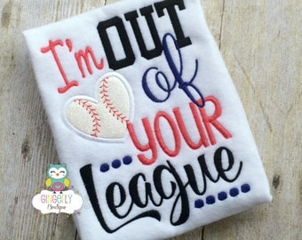 I'm Out of Your League Shirt, Baseball Season, Softball Season, Love of Baseball, I Love Baseball, Out of Your League, Baseball