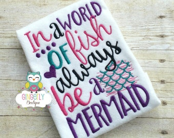In a World of fish Always be a Mermaid Shirt or Bodysuit, Mermaid Shirt, Mermaid, I Love Mermaids, Mermaid Tail