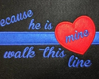 Because He is Mine - Thin Blue Line - Police - Law Enforcement - 3 Sizes Included - Embroidery Design -   DIGITAL Embroidery DESIGN