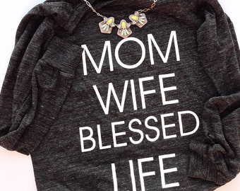 Mom.Wife.Blessed.Life™alternative ladies slouchy pullover