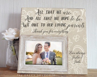 Mother Of The Bride Gift - Wedding Frame - Mother Of The Groom Gift - Custom Wedding Frame - Parents Of The Bride Gift - All That We Are