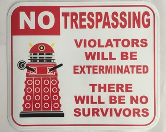 Dalek No Tresspassing decal