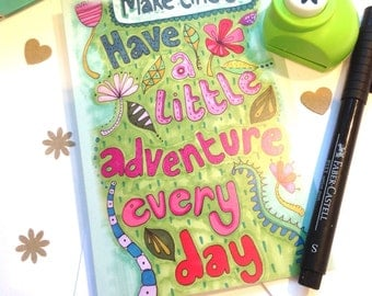 Quote Greetings Card, Have A Little Adventure Every Day, Leaving Card,  Friend Farewell
