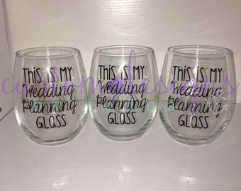 This is my Wedding Planning Glass    Wine Glass    Bride to Be    Engaged    Engagement