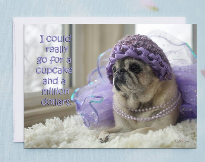 Funny Friendship Card - A Cupcake and A Million Dollars - Funny Cards for Friends by Grettas Girls and Pugs and Kisses