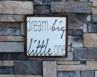 Dream Big Little One distressed sign on reclaimed wood *Nursery Decor* Bedroom Decor* Childrens room decor* 15x15