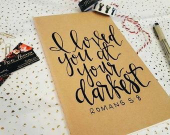 I loved you at your darkest, prayer journal, moleskine kraft journal, scripture gift, Romans 5:8