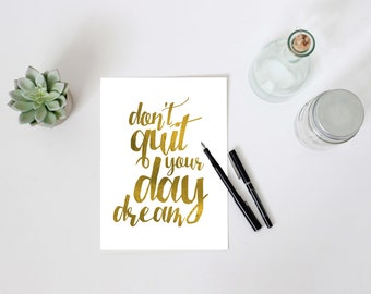 Don't quit your daydream PRINTABLE inspirational faux gold leaf motivational wall art study office craft room home decor girl boss