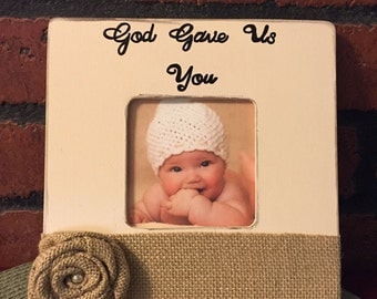 God Gave Us You Picture Frame, Neutral Natural color Newborn Frame, Baby Infant frame Distressed nursery frame Baby boy gift Baby girl gift