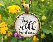 "Bible Verse Pendant Necklace ""Thy Will Be Done"""