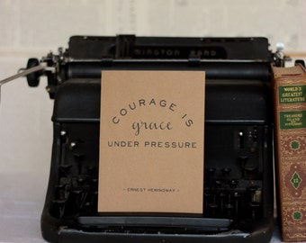 Courage is Grace Under Pressure : Ernest Hemingway Card, Kraft Paper