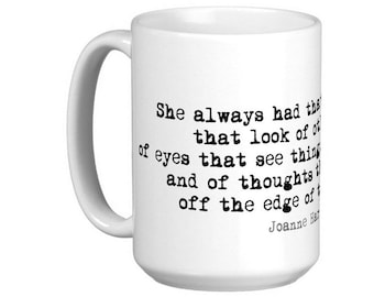 15oz MUG: She always had that about her, that look of otherness Joanne Harris Quote