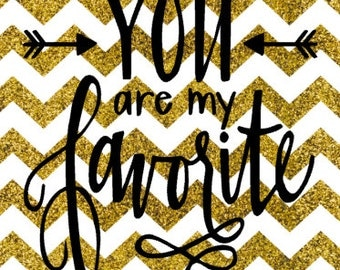 You Are My Favorite SVG