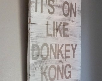 """Funny video game quote """" its on like donkey kong"""" reclaimed wood sign, for boys room, man cave decor, geekery, video games"""