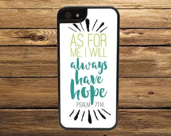 Cell Phone Case - As for Me, I Will Always Have Hope Cell Phone Case - iPhone Cell Phone Cases - Samsung Galaxy Case - iPod Case