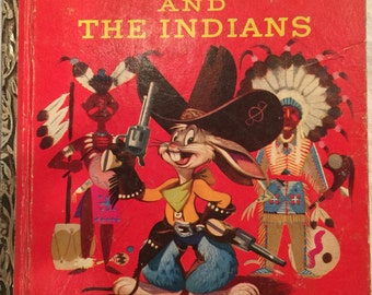 Vintage Bugs Bunny and the Indians by Annie Bedford; 1951; A Little Golden Book;
